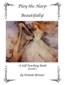 Bruner, Pamela; Play the Harp Beautifully! A Self-Teaching Book, Level 1