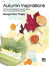 Tingley, George Peter; Autumn Inspirations for Piano Solo