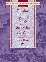 7 Psalms and Spiritual Songs for Medium Low Voice and Piano (w/CD) [arranged by Hayes, Mark] - SALE!