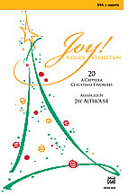 Joy: A Carol Collection: 20 A Cappella Christmas Favourites (SSA a cappella) [arranged by Althouse, Jay]