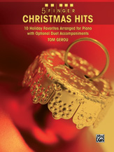 5 Finger Christmas Hits: 10 Holiday Favorites Arranged for Elementary Piano with Optional Duet Accompaniments [arranged by Gerou, Tom] - SALE!