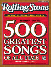 -; Rolling Stone Easy Piano Sheet Music Classics: 39 Selections from the 500 Greatest Songs of All Time, Vol. 1