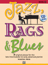 Mier, Martha; Jazz, Rags & Blues (w/CD): 8 Original Pieces for the Late Intermediate to Early Advanced Pianist, Book 5