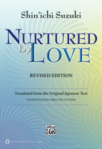 Suzuki, Shinichi; Nurtured by Love - Revised Edition (New Translation from the Original Japanese Text) [edited by Selden, Kyoko & Lili]