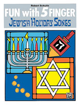 Fun with 5 Finger Jewish Holiday Songs for Easy  Piano [arranged by Schultz, Robert] - SALE!