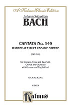 Bach,  Johann Sebastian; Cantata No. 140 - Wachet Auf, Ruft uns die Stimme / Sleeper's Awake (SATB with Piano Reduction), BWV 140