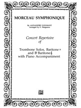 Guilmant, Alexandre; Morceau symphonique: Solo for Trombone (or Baritone B.C.) with Piano Accompaniment, Op. 88