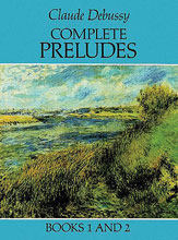 Debussy, Claude; Complete Preludes for Piano, Books 1 and 2