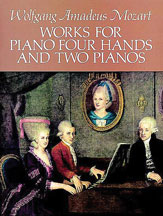 Mozart,  Wolfgang Amadeus; Works for Piano Four Hands (Duet) and  Two Pianos Four-Hands - SALE!