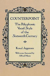 Jeppesen, Knud; Counterpoint The Polyphonic Vocal Style of the Sixteenth Century