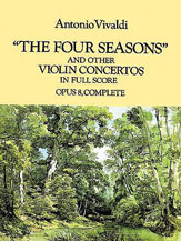 Vivaldi, Antonio; The Four Seasons and Other Violin Concertos in Full Score, Op. 8, Complete - SALE!