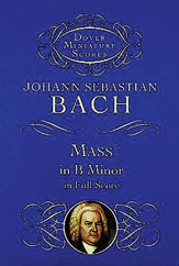 Bach,  Johann Sebastian; Mass in B Minor in Full Score (Study Score)