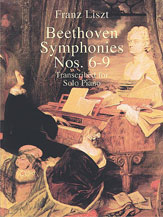 Beethoven, Ludwig van; Symphonies Nos. 6-9 Transcribed for Solo Piano [arranged by Liszt, Franz] - SALE!