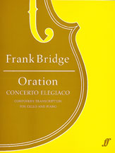Bridge, Frank; Oration (Concerto Elegiaco) - Composer's Transcription for Cello and Piano