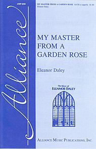 Daley, Eleanor; My Master From a Garden Rose (SATB)