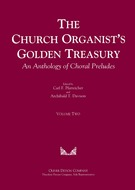 Pfatteicher & Davison; Church Organist's Golden Treasury: An Anthology of Choral Preludes, Vol. 2 - SALE!