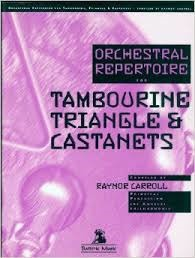 -; Orchestral Repertoire for Tambourine, Triangle, and Castanets