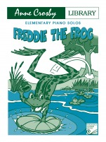 Crosby Gaudet, Anne; Freddie the Frog: Elementary Piano Solos