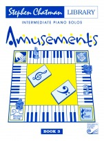 Chatman, Stephen; Amusements: Intermediate Piano Solos, Book 3
