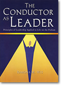 Wis, Ramona; The Conductor as Leader: Principles of Leadership Applied to Life on the Podium