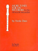 Dinn, Freda; More Tunes for My Recorder for the Descant (i.e. Soprano) Recorder - SALE!