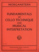 Morganstern, Daniel; Fundamentals of Cello Technique and Musical Interpretation - SALE!