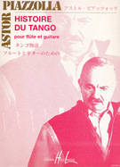 Piazzolla, Astor; Histoire du Tango for Flute and Guitar, Editions Henry Lemoine