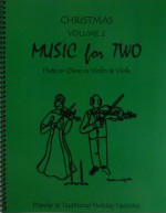 Music for Two: Traditional Christmas Music for Flute, Oboe or Violin and Viola, Vol. 2 [arranged by Kelley, Daniel]
