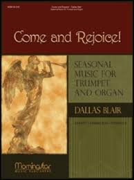 Come and Rejoice! Seasonal Music for Trumpet and Organ [arranged by Blair, Dallas] - NEW!