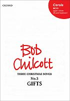 Chilcott, Bob; Three Christmas Songs: No. 3 - Gifts (unison)