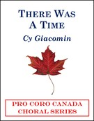 Giacomin, Cy; There Was A Time (SATB divisi a cappella)
