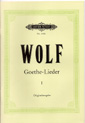 Wolf, Hugo; Goethe Lieder: 51 Songs for High/Medium Voice and Piano, Vol. 1