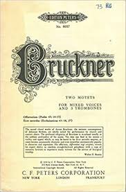 "Bruckner, Anton; Two Motets for Mixed Voices and 3 Trombones: ""Offertorium: Afferentur regi"" and ""Ecce sacerdos"" (SATB, Brass and Organ)"