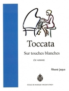 Jaque, Rhene; Toccata On the White Keys / Toccata sur touches blanches for Piano