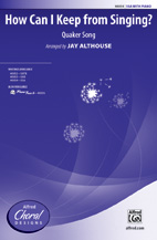 How Can I Keep from Singing (SSA) [arranged by Althouse, Jay]