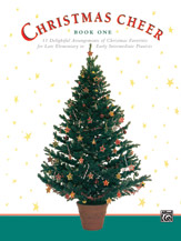 Christmas Cheer: 11 Delightful Arrangements of Christmas Favourites for Late Elementary to Early Intermediate Pianists, Book 1 [arranged by Mier, Martha]