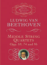 Beethoven, Ludwig van; Middle String Quartets in Full Score (Study Score), Opp. 59, 74, 95