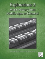 Lopinski, Ringhofer & Zarins; Explorations 2: Music History from Middle Ages to Classical (Old Edition)