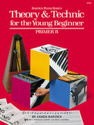 Bastien, James; Bastien Piano Basics - Theory & Technic for the Young Beginner, Primer B