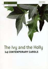 Ivy and the Holly, The: 14 Contemporary Carols (SATB)
