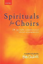 Spirituals for Choirs: 20 Specially Commisioned Choral (SATB with Piano Accompaniment)