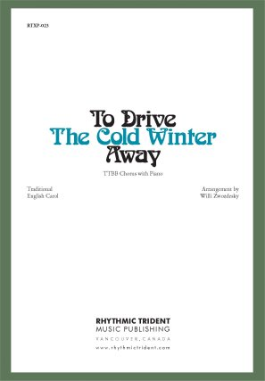To Drive the Cold Winter Away (TTBB) [arranged by Zwozdesky, Willi]